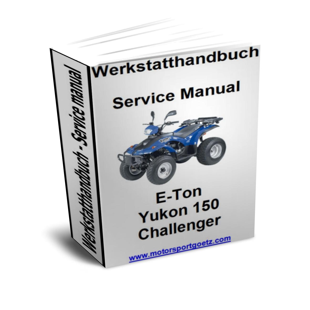repair manual workshop manual e ton yukon 150 challenger quad atv rh motorsportgoetz com Yukon CXL 150 Parts 2000 Eton Yukon 150 ATV